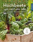 Hochbeete rund ums Jahr (Mein Garten): bauen - pflanzen - ernten - Melanie Grabner