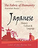 The Fabric of Humanity: Essential Basics Japanese History, Culture and Language (Land of the Rising Sun) - Linda B. Fletcher