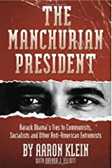 The Manchurian President: Barack Obama's Ties to Communists, Socialists and Other Anti-American Extremists Hardcover