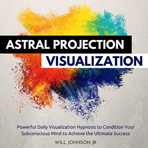 Astral Projection Visualization audiobook cover art