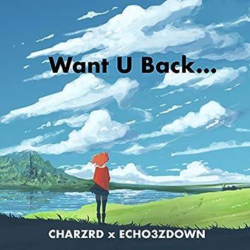 Want U Back...
