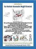 La Salute Sessuale  Degli Uomini: Come usare i muscoli del pavimento pelvico nelle attività quotidiane? (Intimo Wellness Training per gli Uomini - IWT® Vol. 1)