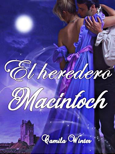 El heredero MacIntoch: Amor y Aventuras en la era Victoriana