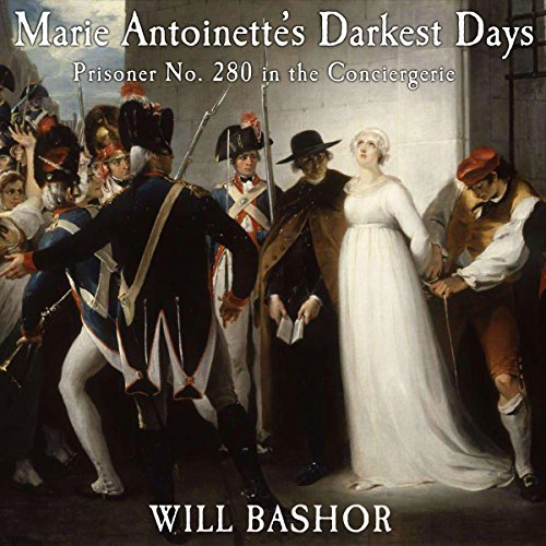 Marie Antoinette's Darkest Days audiobook cover art