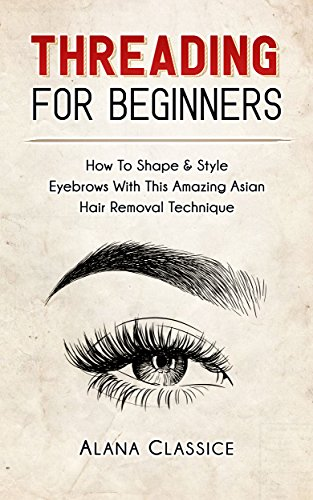 Eyebrow Threading For Beginners: How To Shape & Style Eyebrows With This Amazing Asian Hair Removal...