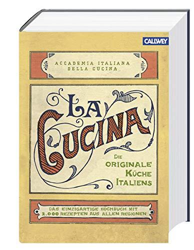La Cucina- Die originale Küche Italiens 2.000 Rezepte aus allen Regionen