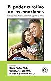El poder curativo de las emociones: Neurociencia Afectiva, Desarrollo Y Práctica Clínica (Spanish Edition)