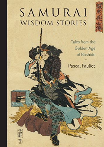 Samurai Wisdom Stories: Tales from the Golden Age of Bushido (English Edition)
