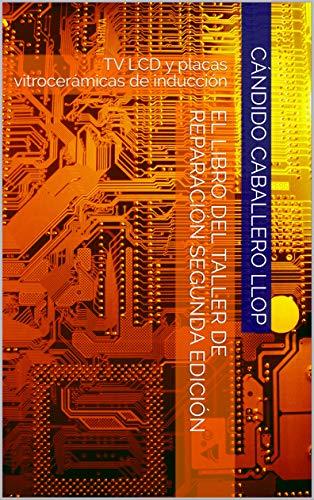 El libro del taller de reparación segunda edición: TV LCD y placas ...