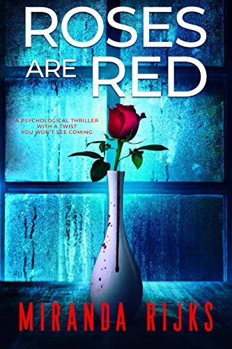 Roses Are Red: A psychological thriller with a twist you won't see coming (English Edition)