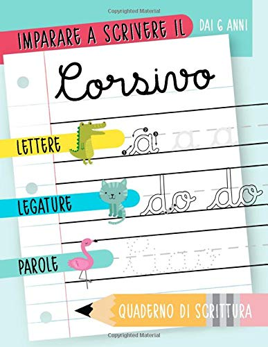 Imparare a scrivere il corsivo: Dai 6 anni: Lettere, legature & parole: Quaderno di scrittura: Un libro di esercizi per bambini pieno di animali V2414