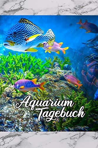 Aquarium Tagebuch: Terminplaner, Notizbuch für Aquaristik Freunde, die ihre Fische und Wasserpflanzen lieben