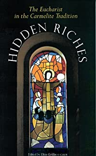 Hidden Riches: The Eucharist in the Carmelite Tradition