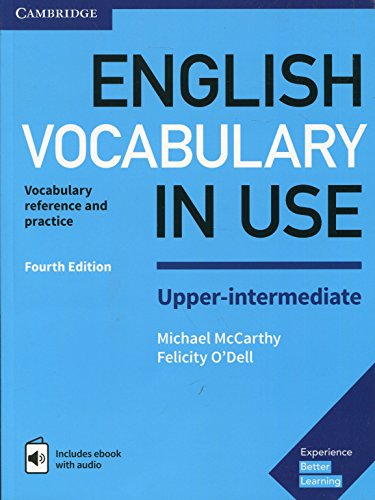 English Vocabulary in Use. Upper-intermediate Fourth edition. Book with Answers and Enhanced eBook: Vocabulary Reference and Practice