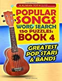 Popular Songs Word Search 150 Puzzles: Book 4: Greatest Pop Stars & Bands