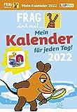 Frag doch mal ... die Maus 2022 - Mein Kalender fuer jeden Tag: Tageskalender