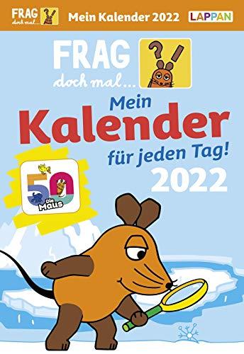 Frag doch mal ... die Maus!: Tageskalender 2022 – Mein Kalender für jeden Tag!