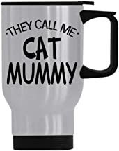 Warmest Gift For Mom THEY CALL ME CAT MUMMY Stainless Steel Travel Coffee/Tea Mug Cup - 14 Oz With Handle With Lid Travel Mug