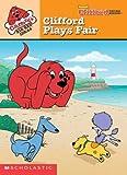 Clifford Plays Fair (Clifford's Big Red Ideas)