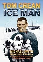 Ice Man: The Remarkable Adventures of Antarctic Explorer Tom Crean