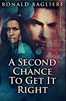 A Second Chance To Get It Right: Premium Hardcover Edition