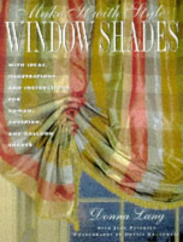 Make It with Style: Window Shades: Creating Roman, Balloon, and Austrian Shades