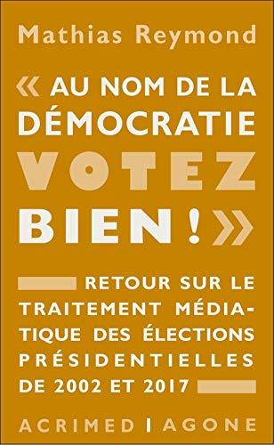« Au nom de la démocratie, votez bien ! »: Retour sur le traitement médiatique des élections présidentielles de 2002 et 2017