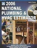 2006 National Plumbing & Hvac Estimator (NATIONAL PLUMBING AND HVAC ESTIMATOR)