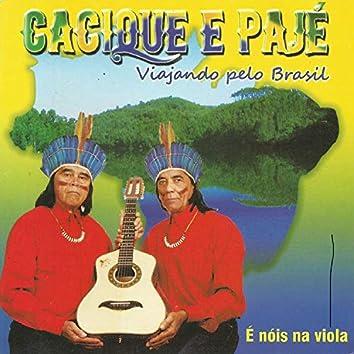 Viajando pelo Brasil : É Nóis Na Viola