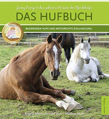 Das Hufbuch - Jonny Pump - und das geheime Wissen der Pferdehufe: Basiswissen Pferdehufe