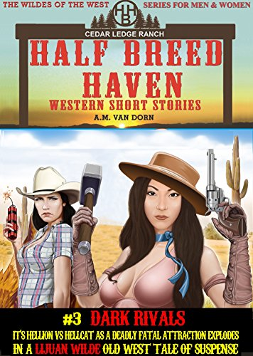 Half Breed Haven #3 Dark Rivals: A Lijuan Wilde- Western Tale of Suspense (The Wildes of the West) A wonder women of the Old West series (English Edition)