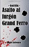 Asalto al furgón Grand Ferro (Gorrión)