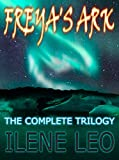 Freya's Ark: The Complete Trilogy (English Edition)