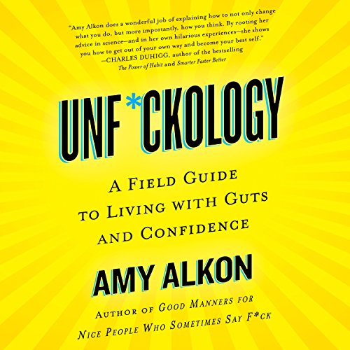Unf*ckology     A Field Guide to Living with Guts and Confidence              Written by:                                                                                                                                 Amy Alkon                               Narrated by:                                                                                                                                 Carrington MacDuffie                      Length: 8 hrs and 14 mins     4 ratings     Overall 4.3