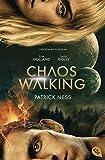 Chaos Walking - Der Roman zum Film (Die Chaos-Walking-Reihe, Band 1)