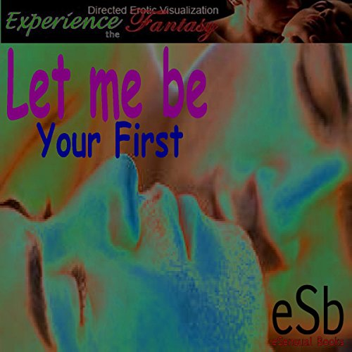 Let Me Be Your First audiobook cover art