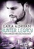 Hunter Legacy - Verlangen der Dunkelheit