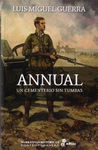 Annual: Un cementerio sin tumbas (Narrativas Histricas Contemporneas)