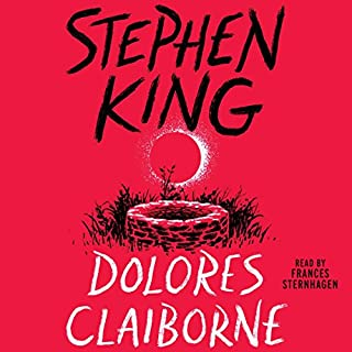 Dolores Claiborne                   Written by:                                                                                                                                 Stephen King                               Narrated by:                                                                                                                                 Frances Sternhagen                      Length: 9 hrs and 15 mins     15 ratings     Overall 4.6