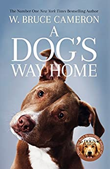 A Dog's Way Home: The Heartwarming Story of the Special Bond Between Man and Dog (English Edition) por [W. Bruce Cameron]