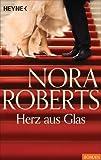 Herz aus Glas von Nora Roberts
