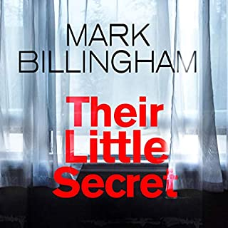 Their Little Secret                   By:                                                                                                                                 Mark Billingham                               Narrated by:                                                                                                                                 Mark Billingham                      Length: 10 hrs and 21 mins     67 ratings     Overall 4.4