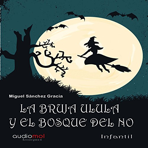 La bruja Ulula y el bosque del no [Ulula the Witch and the Forest of No] audiobook cover art