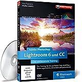 Adobe Photoshop Lightroom 6 und CC: Das umfassende Training