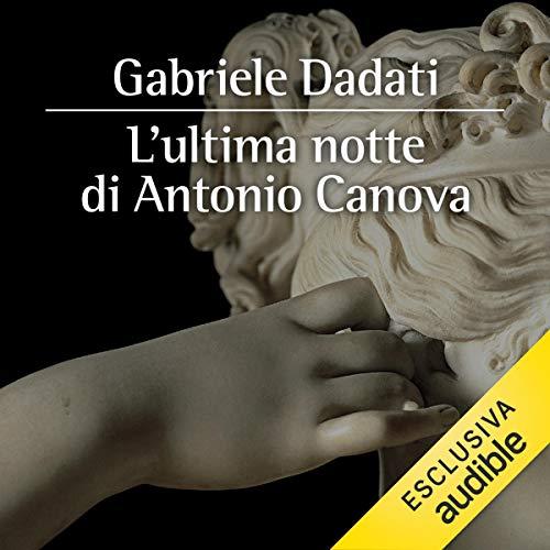 L'ultima notte di Antonio Canova copertina