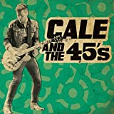 Cale and the 45's