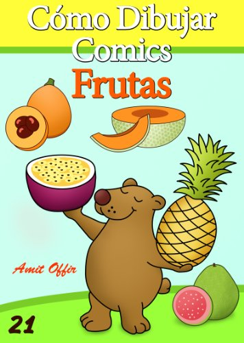 Cómo Dibujar Comics: Frutas (Libros de Dibujo nº 21) (Spanish Edition)