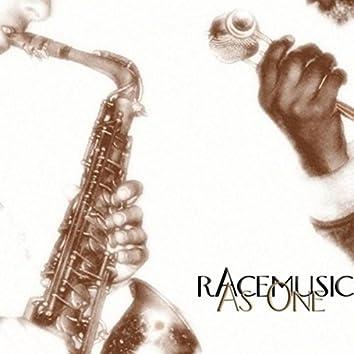 Racemusic as One