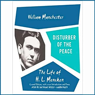 Disturber of the Peace     The Life of H. L. Mencken              By:                                                                                                                                 William Manchester                               Narrated by:                                                                                                                                 Anthony Heald                      Length: 14 hrs and 8 mins     97 ratings     Overall 4.2