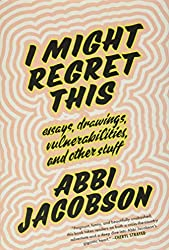 """I Might Regret This"" by Abbi Jacobson"